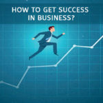 How to get Success in Business