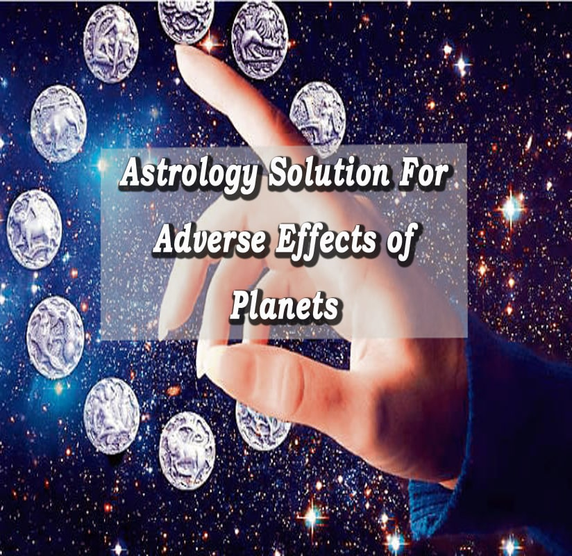 Astrology solutions for adverse effects of planets