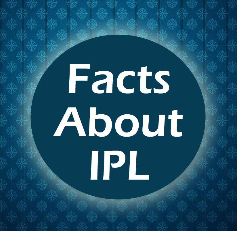 18 Most Interesting Facts about IPL