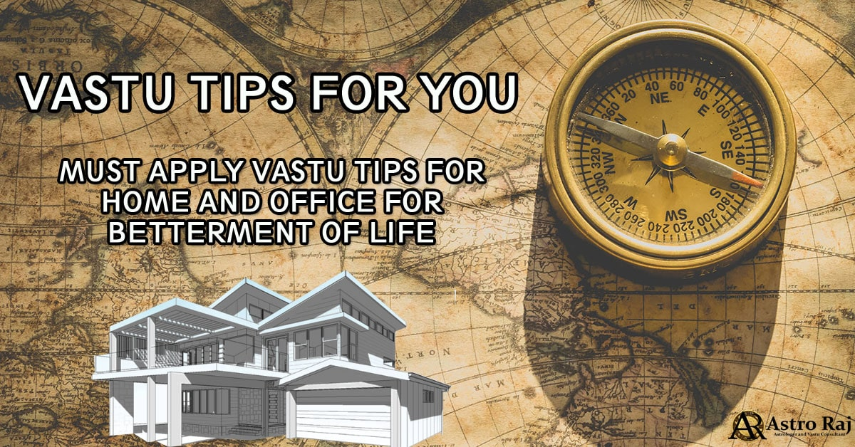 10 Foremost Vastu Tips must Followed by Everyone