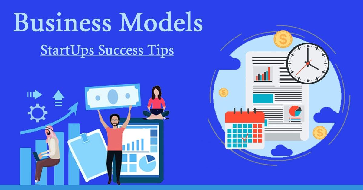 Business Model: Startups Success Tips