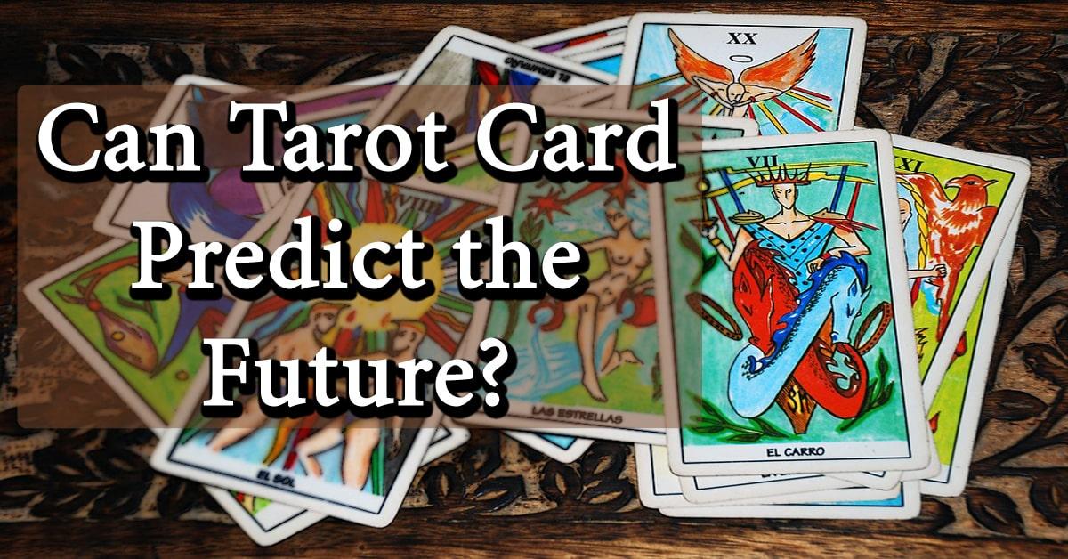 Can Tarot Card Predict the Future?