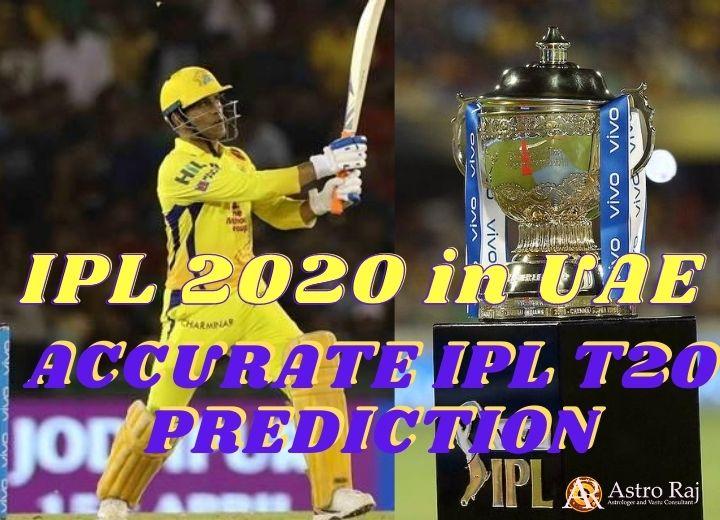 IPL 2020 in UAE – ACCURATE IPL T20 PREDICTION