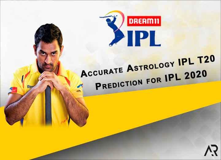Accurate Astrology IPL T20 Prediction for IPL 2020