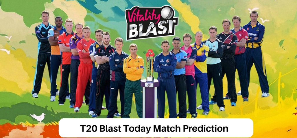 T20 Blast Today Match Prediction