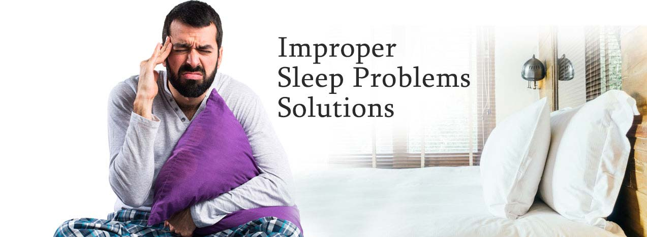 Solutions for Improper Sleep Problems